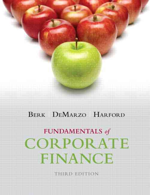Fundamentals of Corporate Finance + New Myfinancelab With Pearson Etext Access Card By Berk, Jonathan/ Demarzo, Peter/ Harford, Jarrad