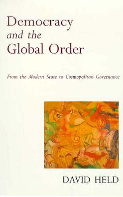 Democracy and the Global Order By Held, David